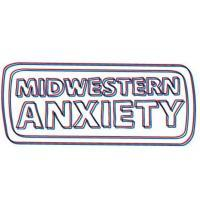 Midwestern Anxiety